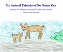 My Animal Friends of No Name Key