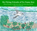 My Flying Friends of No Name Key
